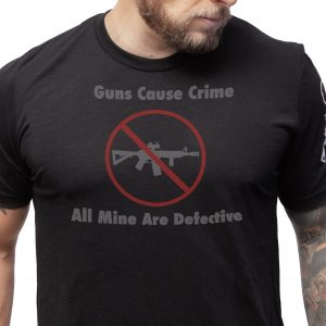 Guns Cause Crime All mine are Defective Shirts Tacticon